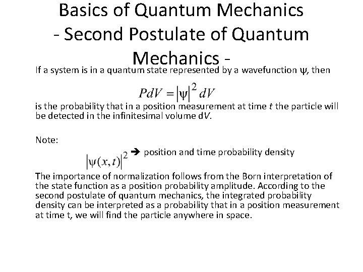 Basics of Quantum Mechanics - Second Postulate of Quantum Mechanics If a system is