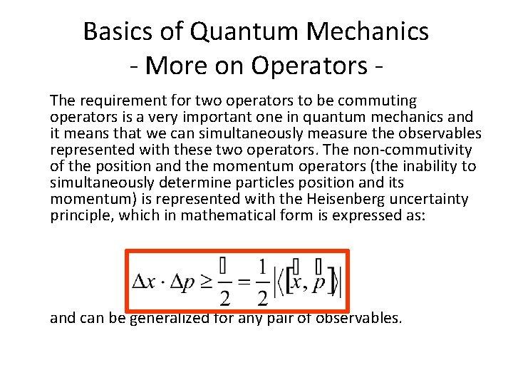 Basics of Quantum Mechanics - More on Operators The requirement for two operators to