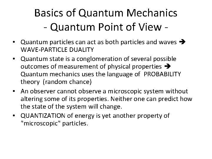 Basics of Quantum Mechanics - Quantum Point of View • Quantum particles can act
