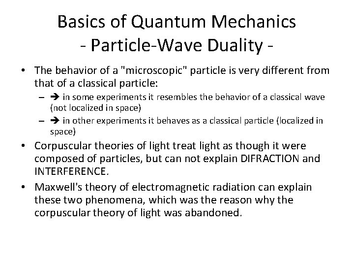 """Basics of Quantum Mechanics - Particle-Wave Duality • The behavior of a """"microscopic"""" particle"""