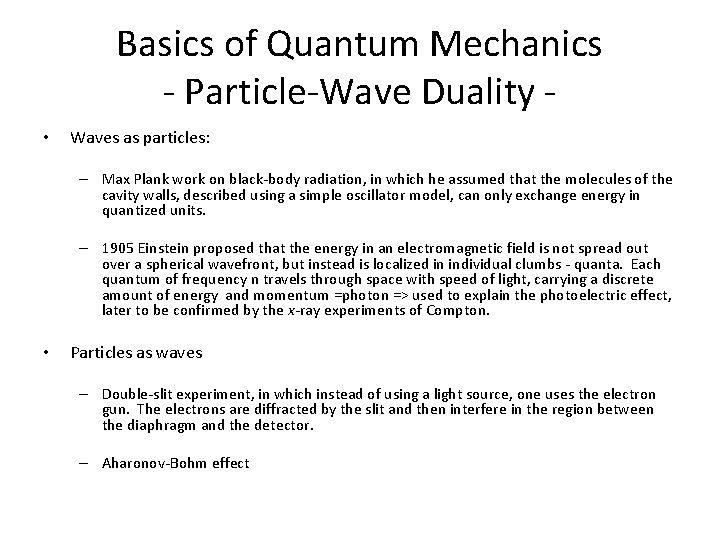 Basics of Quantum Mechanics - Particle-Wave Duality • Waves as particles: – Max Plank