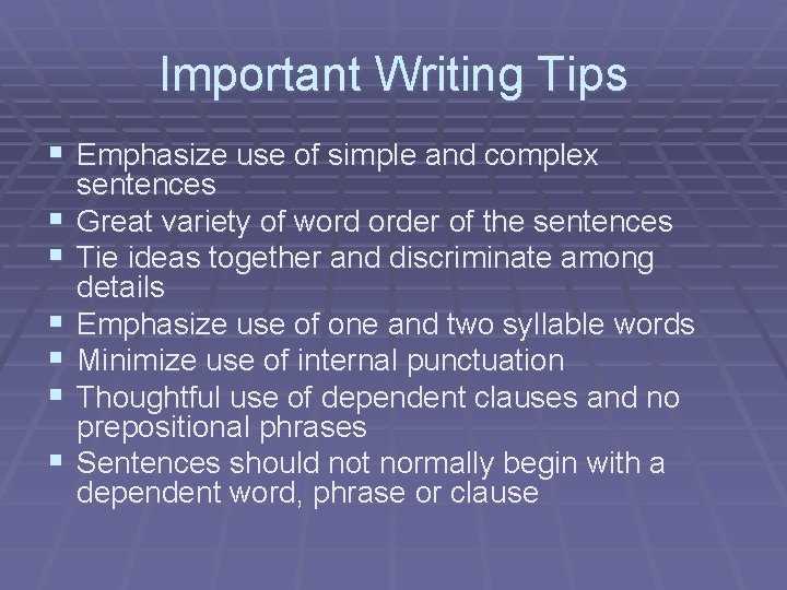 Important Writing Tips § Emphasize use of simple and complex § § § sentences