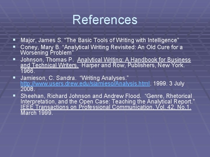 """References § Major, James S. """"The Basic Tools of Writing with Intelligence"""" § Coney,"""