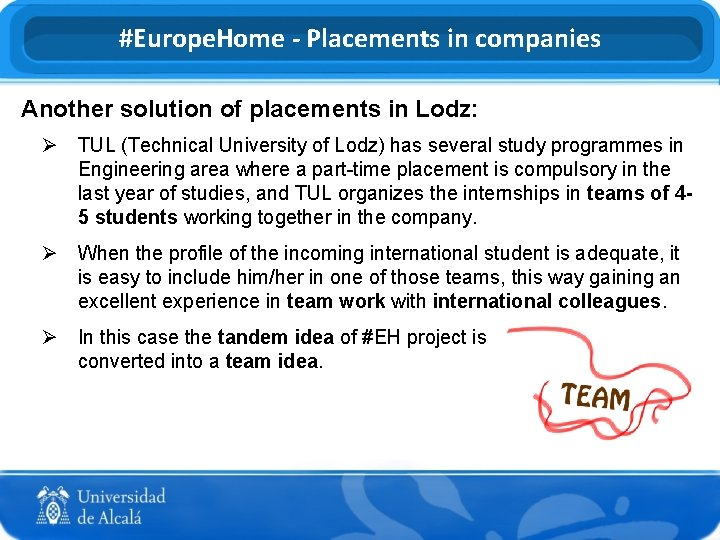 #Europe. Home - Placements in companies Another solution of placements in Lodz: Ø TUL