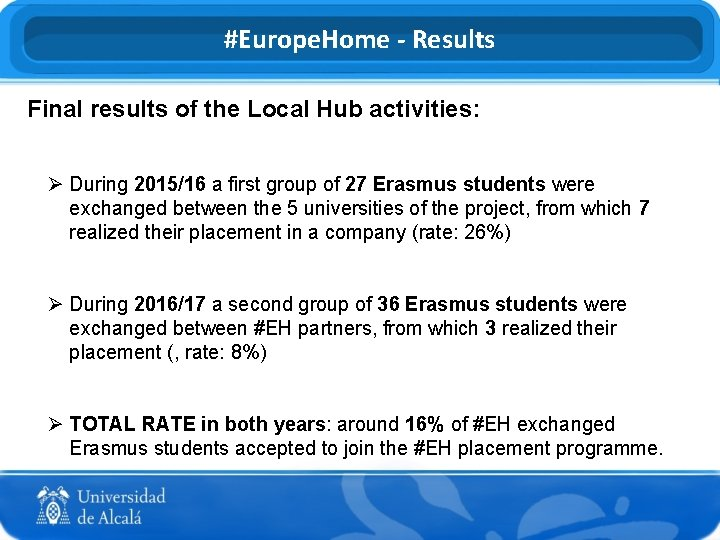 #Europe. Home - Results Final results of the Local Hub activities: Ø During 2015/16