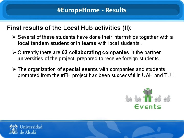 #Europe. Home - Results Final results of the Local Hub activities (II): Ø Several