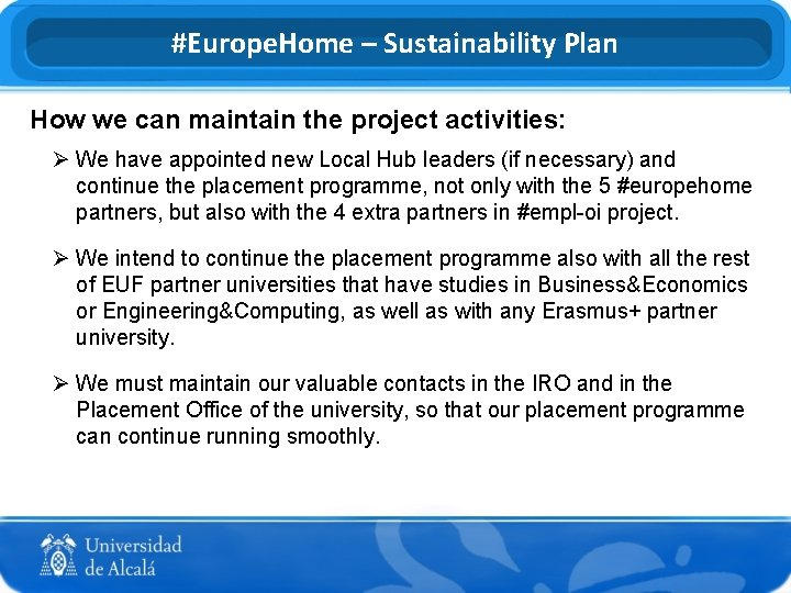 #Europe. Home – Sustainability Plan How we can maintain the project activities: Ø We