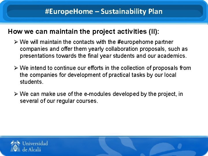 #Europe. Home – Sustainability Plan How we can maintain the project activities (II): Ø