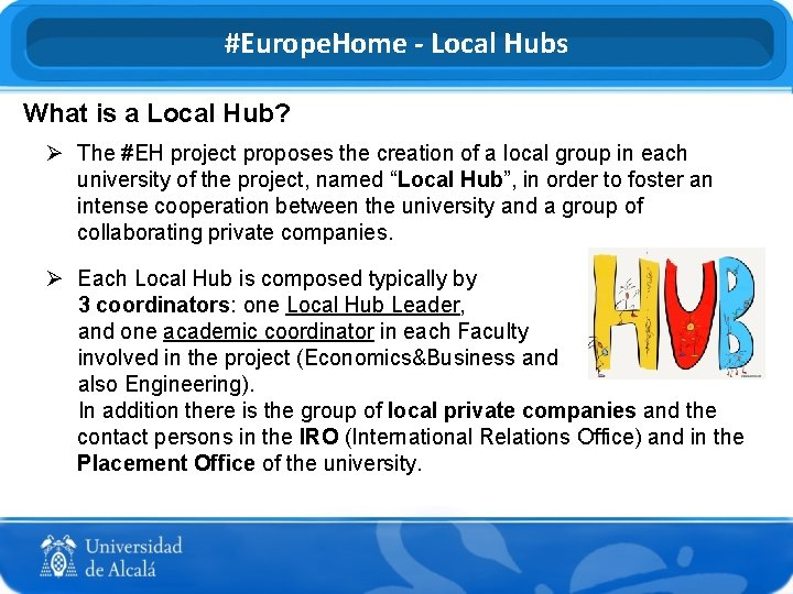 #Europe. Home - Local Hubs What is a Local Hub? Ø The #EH project