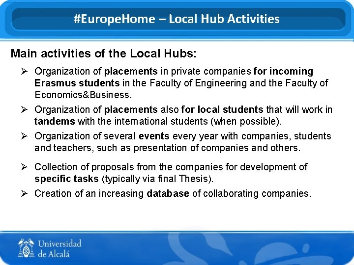 #Europe. Home – Local Hub Activities Main activities of the Local Hubs: Ø Organization