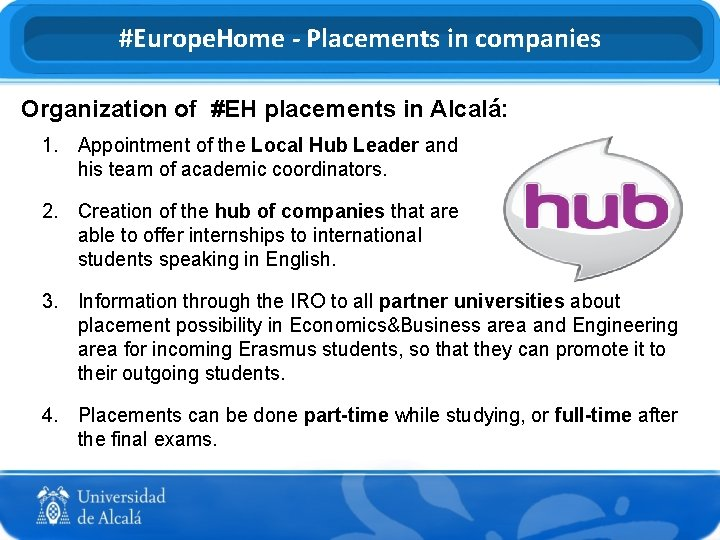 #Europe. Home - Placements in companies Organization of #EH placements in Alcalá: 1. Appointment