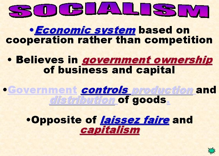 • Economic system based on cooperation rather than competition • Believes in government