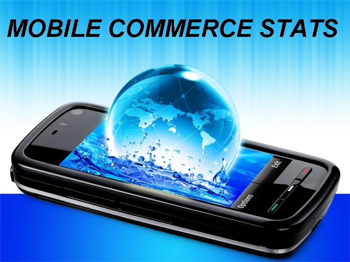 MOBILE COMMERCE STATS