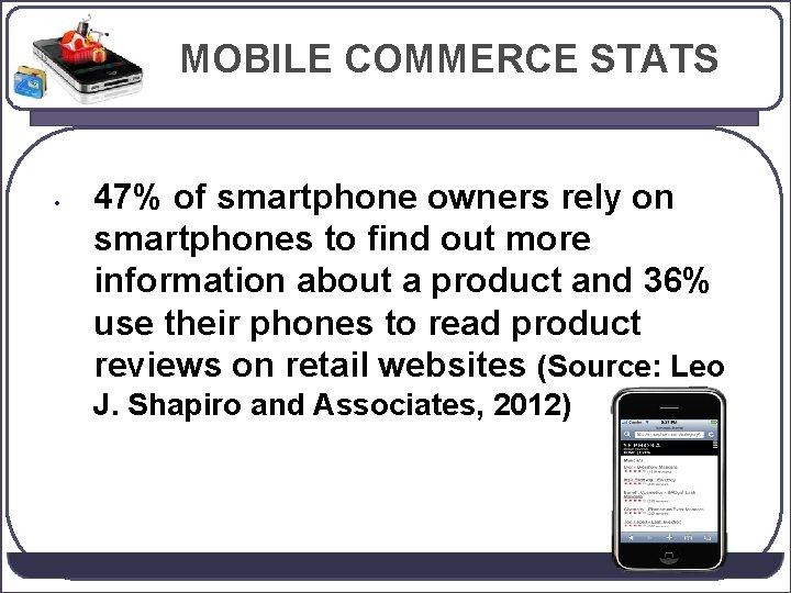 MOBILE COMMERCE STATS • 47% of smartphone owners rely on smartphones to find out