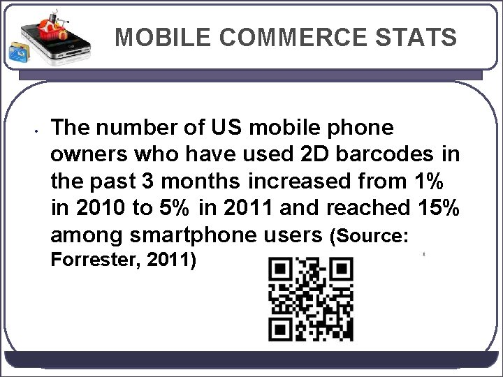 MOBILE COMMERCE STATS • The number of US mobile phone owners who have used