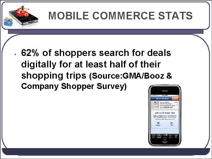 MOBILE COMMERCE STATS • 62% of shoppers search for deals digitally for at least