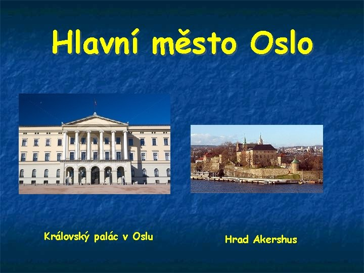 Hlavní město Oslo Královský palác v Oslu Hrad Akershus