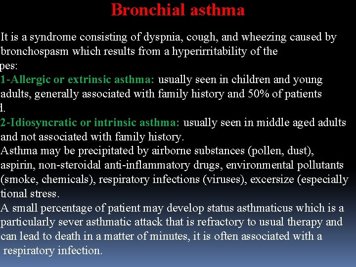 Bronchial asthma It is a syndrome consisting of dyspnia, cough, and wheezing caused by