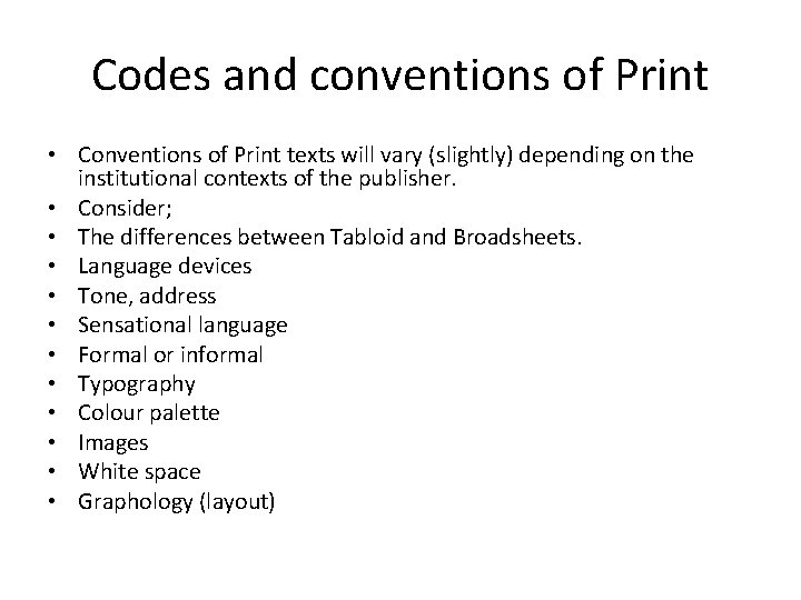 Codes and conventions of Print • Conventions of Print texts will vary (slightly) depending