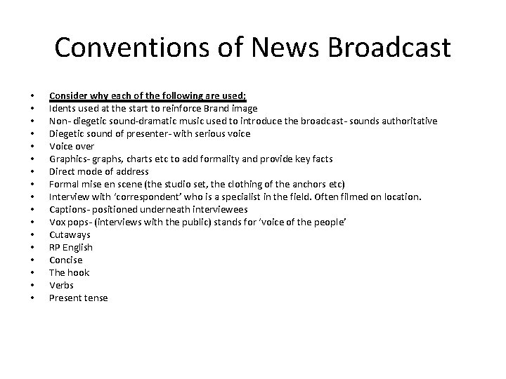 Conventions of News Broadcast • • • • • Consider why each of the