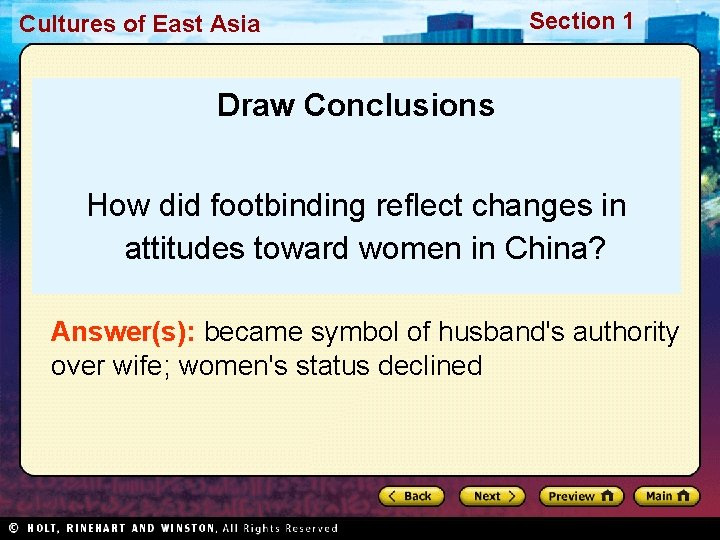 Cultures of East Asia Section 1 Draw Conclusions How did footbinding reflect changes in
