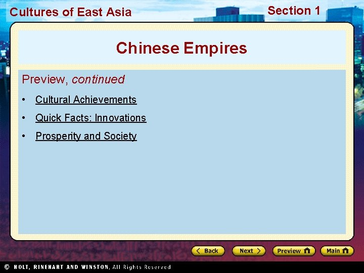 Cultures of East Asia Chinese Empires Preview, continued • Cultural Achievements • Quick Facts: