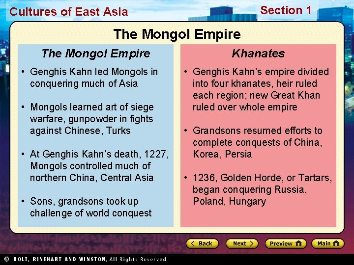 Section 1 Cultures of East Asia The Mongol Empire • Genghis Kahn led Mongols