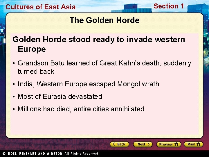 Cultures of East Asia Section 1 The Golden Horde stood ready to invade western