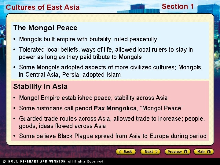 Cultures of East Asia Section 1 The Mongol Peace • Mongols built empire with