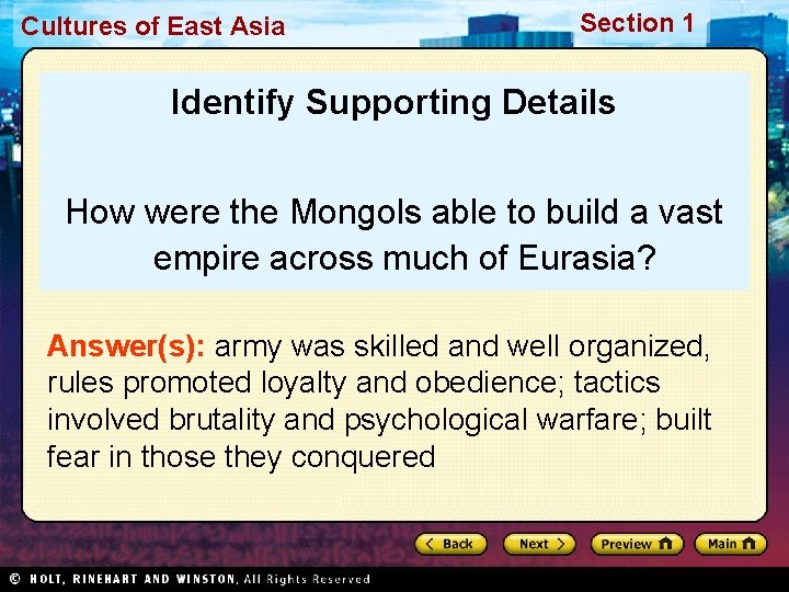 Cultures of East Asia Section 1 Identify Supporting Details How were the Mongols able