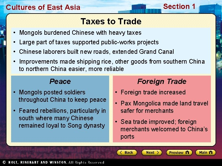 Section 1 Cultures of East Asia Taxes to Trade • Mongols burdened Chinese with
