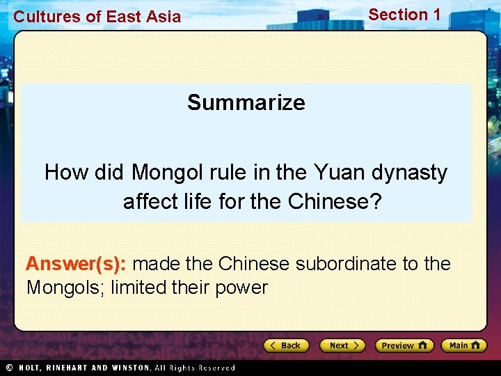 Section 1 Cultures of East Asia Summarize How did Mongol rule in the Yuan