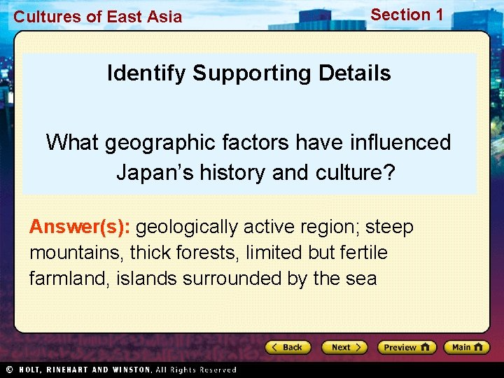 Cultures of East Asia Section 1 Identify Supporting Details What geographic factors have influenced
