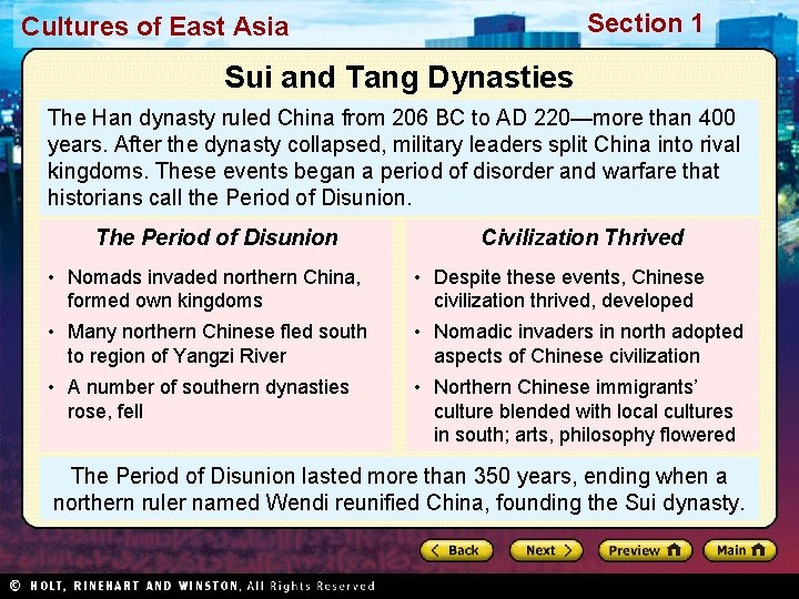 Section 1 Cultures of East Asia Sui and Tang Dynasties The Han dynasty ruled