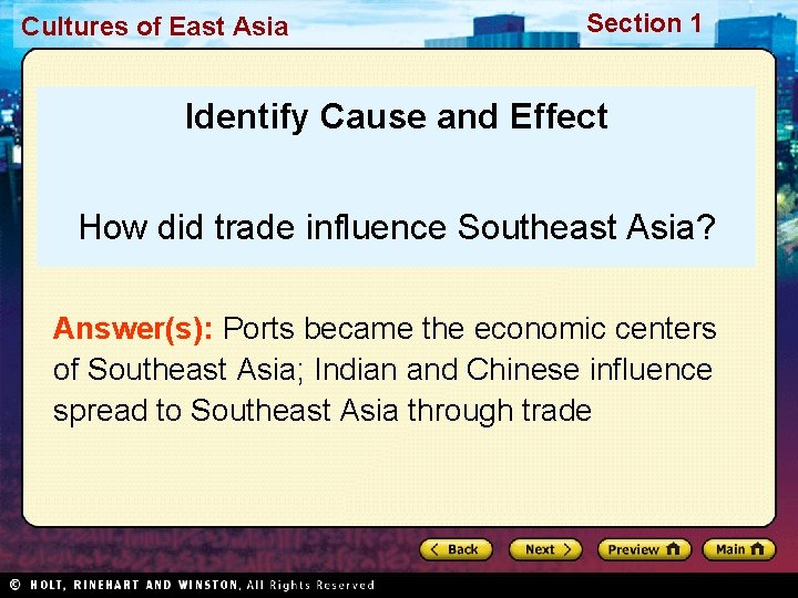 Cultures of East Asia Section 1 Identify Cause and Effect How did trade influence