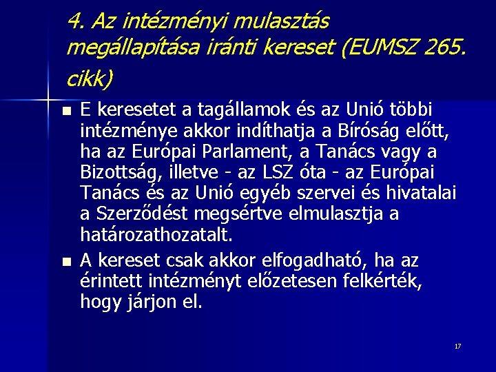 4. Az intézményi mulasztás megállapítása iránti kereset (EUMSZ 265. cikk) n n E keresetet