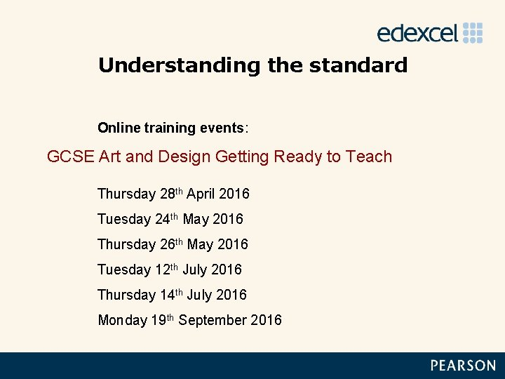 Understanding the standard Online training events: GCSE Art and Design Getting Ready to Teach