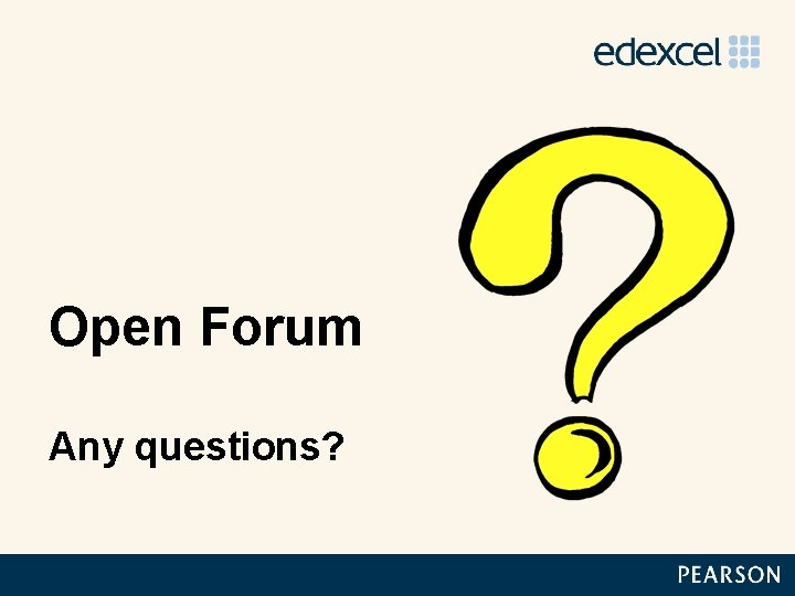 Open Forum Any questions?