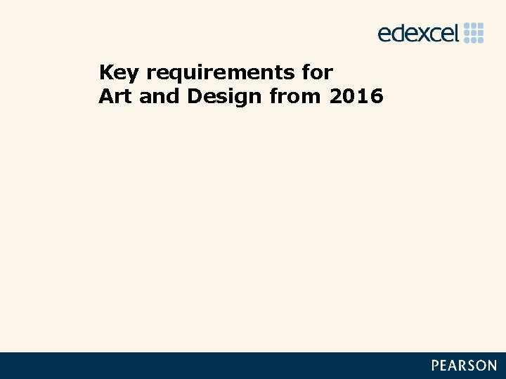 Key requirements for Art and Design from 2016