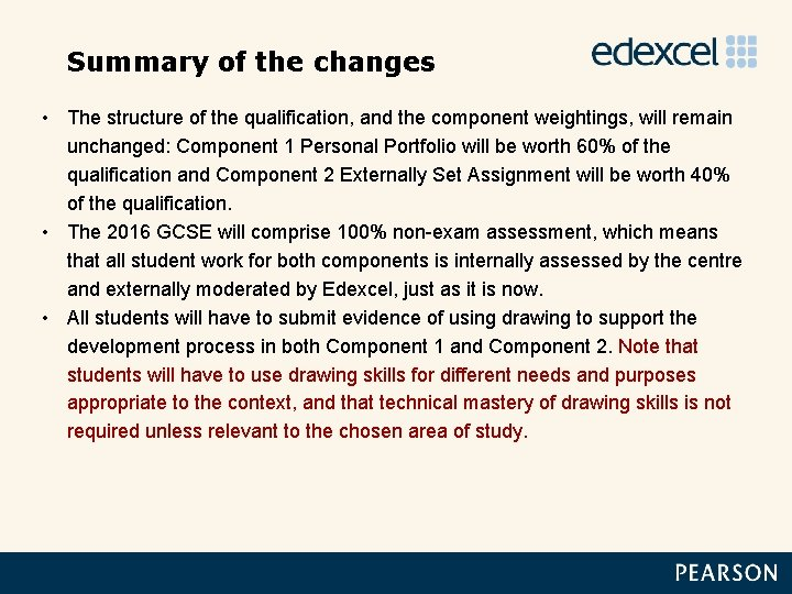 Summary of the changes • The structure of the qualification, and the component weightings,