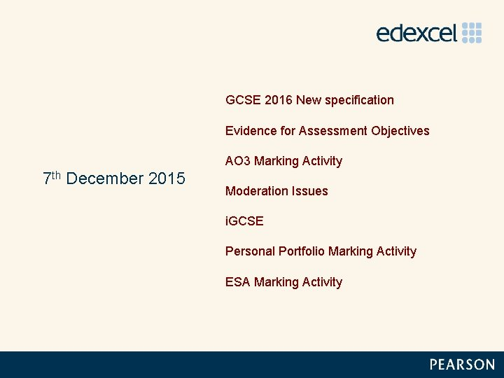 GCSE 2016 New specification Evidence for Assessment Objectives AO 3 Marking Activity 7 th