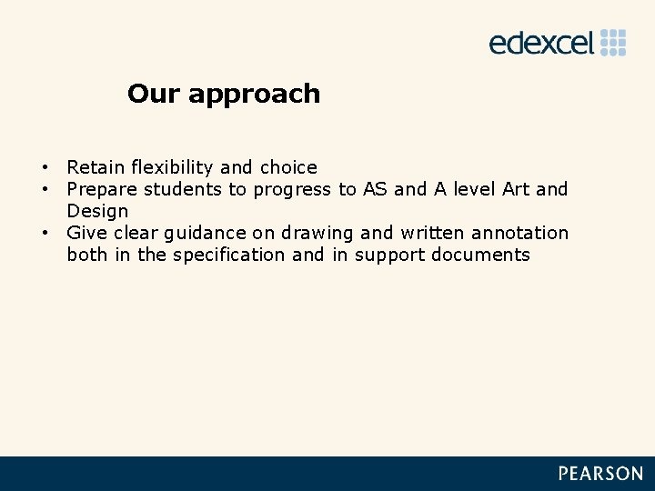 Our approach • Retain flexibility and choice • Prepare students to progress to AS
