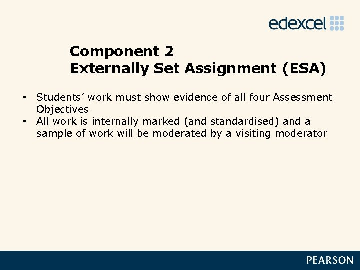 Component 2 Externally Set Assignment (ESA) • Students' work must show evidence of all