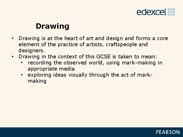 Drawing • Drawing is at the heart of art and design and forms a