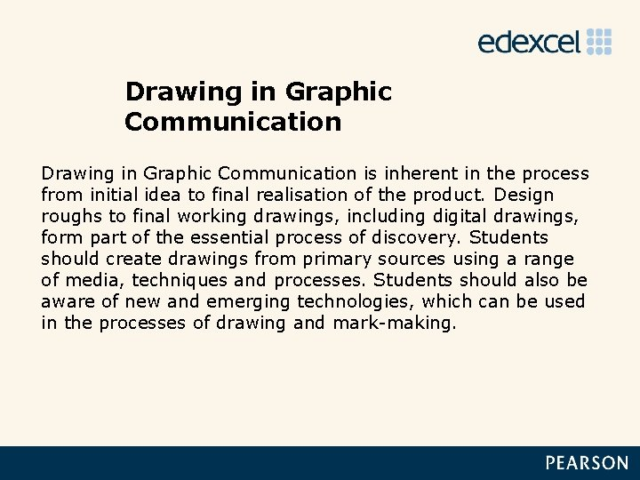 Drawing in Graphic Communication is inherent in the process from initial idea to final