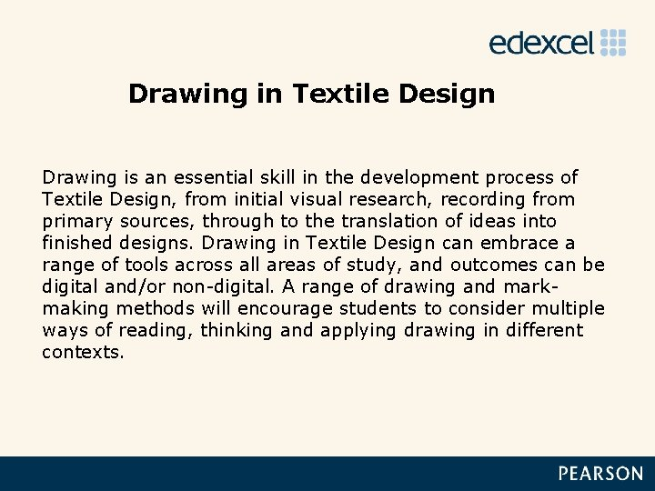 Drawing in Textile Design Drawing is an essential skill in the development process of