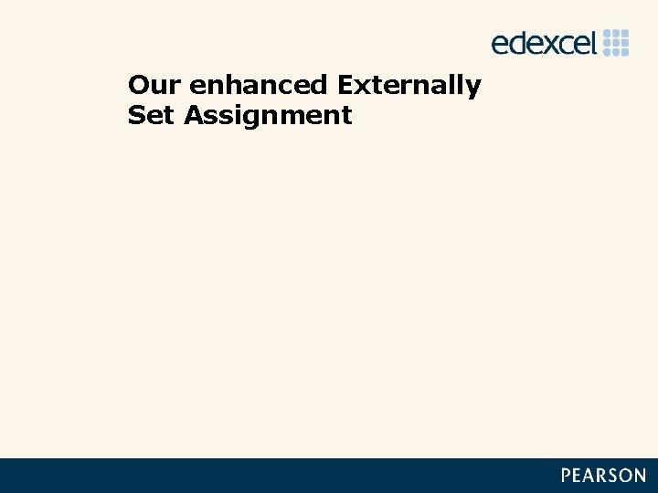Our enhanced Externally Set Assignment