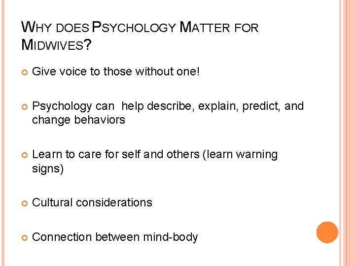 WHY DOES PSYCHOLOGY MATTER FOR MIDWIVES? Give voice to those without one! Psychology can