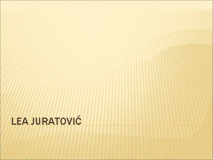 LEA JURATOVIĆ