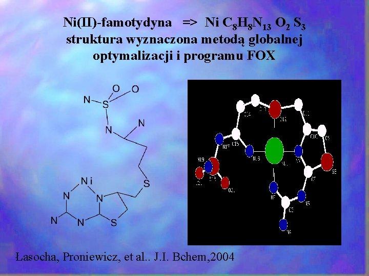 Ni(II)-famotydyna => Ni C 8 H 8 N 13 O 2 S 3 struktura